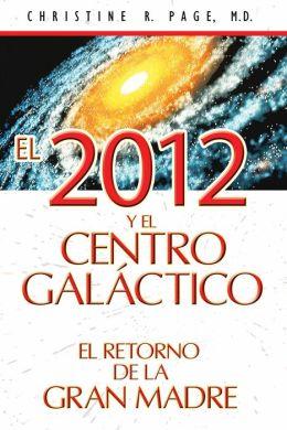 El 2012 y el centro galáctico: El retorno de la Gran Madre