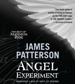 The Angel Experiment (Maximum Ride Series #1)