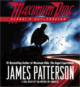 School's Out - Forever (Maximum Ride Series #2)