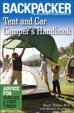 Tent and Car Camper's Handbook: Advice for Families and First-Timers