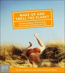 Wake Up and Smell the Planet