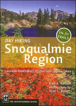 Day Hiking Snoqualmie Region: Cascades Foothills/I-90 Corridor/Alpine Lakes