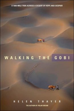Walking the Gobi: 16,000 Mile-Trek across a Desert of Hope and Dispair