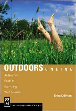 Outdoors Online: An Internet Guide to Everything Wild and Green