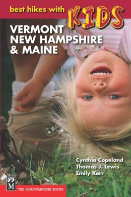 Best Hikes With Kids: Vermont, New Hampshire and Maine
