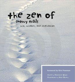 Zen of Snowy Trails: Wit, Wisdom and Inspiration
