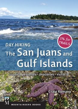 Day Hiking The San Juans and Gulf Islands: National Parks, Anacortes, Victoria