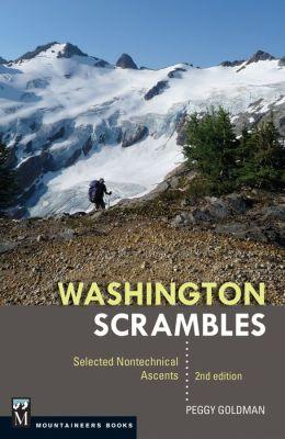 Washington Scrambles, 2e.: Best Nontechnical Ascents