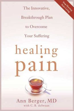 Healing Pain: The Innovative, Breakthrough Plan to Overcome Your Physical Pain and Emotional Suffering