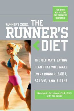 Runner's Diet: The Ultimate Eating Plan That Will Make Every Runner (and Walker) Leaner, Faster, and Fitter