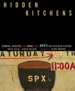 Hidden Kitchens: Street Corner Cooking, Kitchen Rituals, and Visionaries