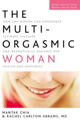 Multi-Orgasmic Woman: Discover Your Full Desire, Pleasure, and Vitality