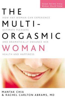 Multi-Orgasmic Woman: Discover Your Full Desire, Pleasure, and Vitality