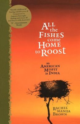 All the Fishes Come Home to Roost: An American Misfit in India