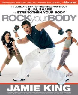 Rock Your Body: The Ultimate Hip Hop Inspired Dance as Sport Guide for Slimming, Shaping, and Strengthening Your Body