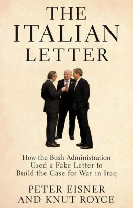Italian Letter: How the Bush Administration Used a Fake Letter to Build the Case for War in Iraq