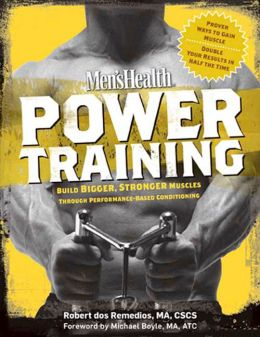 Men's Health Power Training: Performance-Based Conditioning for Total Body Strength