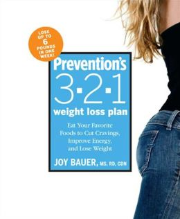 Prevention's 3-2-1 Weight Loss Plan: Eat Your Favorite Foods to Cut Cravings Improve Energy, and Lose Weight