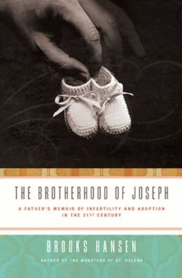 Brotherhood of Joseph: A Father's Memoir of Infertility and Adoption in the 21st Century