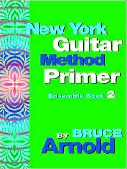 New York Guitar Method Primer Ensemble Book 2