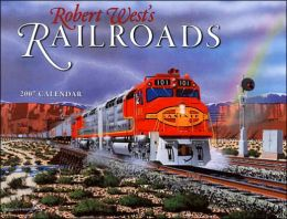 2007 Railroads, Robert West¿s Wall Calendar