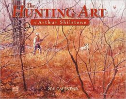 2011 Hunting Art of Arthur Shilstone Wall Calendar