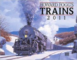 2011 Howard Fogg's Trains Wall Calendar