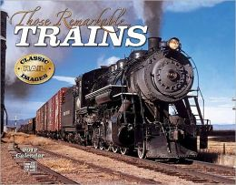 2012 Those Remarkable Trains Wall Calendar