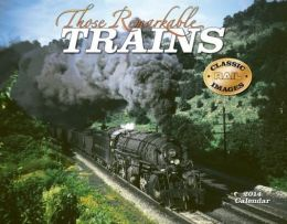 2014 Those Remarkable Trains Wall Calendar