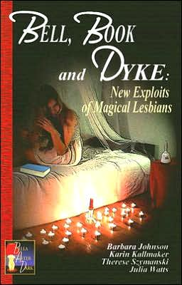 Bell, Book & Dyke: New Exploits of Magical Lesbians