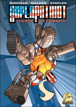 Superpatriot: Fuerza de combate: Superpatriot: America's Fighting Force