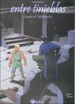 Entre tinieblas vol. 1: Cazador de medianoche: In the Darkness: Hunting for Midnight
