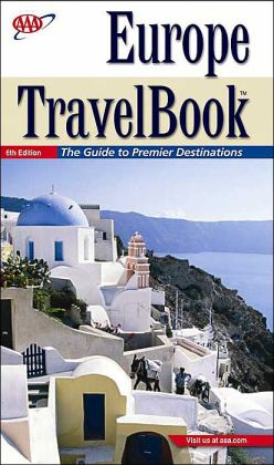 AAA Europe Travelbook: The Guide to Premier Destinations