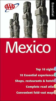 Mexico: AAA Essential Guide