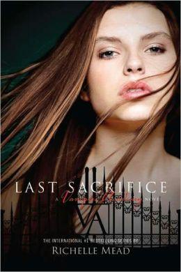 Last Sacrifice (Vampire Academy Series #6)