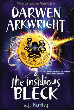 Darwen Arkwright and the Insidious Bleck (Darwen Arkwright Series #2)