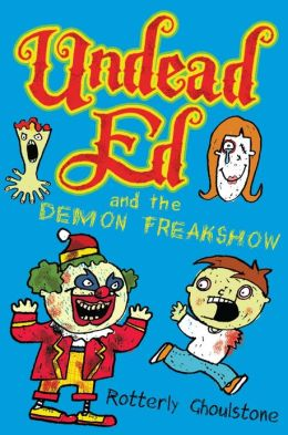 Undead Ed and the Demon Freakshow (Undead Ed Series #2)