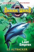 Book Cover Image. Title: The Last Emprex (Shark Wars Series #6), Author: E. J. Altbacker