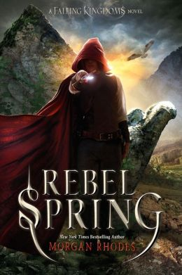 Rebel Spring (Falling Kingdoms Series #2)