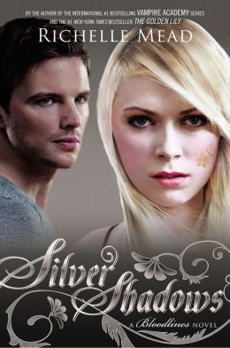 Bloodlines 5 - Silver Shadows - Richelle Mead
