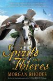 Book Cover Image. Title: A Book of Spirits and Thieves, Author: Morgan Rhodes