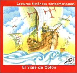 El Viaje de Colon (Lecturas historicas norteamericanas) (The Journey of Columbus) (Reading American History)