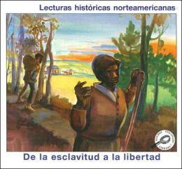 De la Esclavitud a la Libertad (Lecturas historicas norteamericanas) (From Slavery to Freedom) (Reading American History)