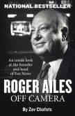 Book Cover Image. Title: Roger Ailes:  Off Camera, Author: Zev Chafets