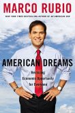 Book Cover Image. Title: American Dreams:  Restoring Economic Opportunity for Everyone, Author: Marco Rubio