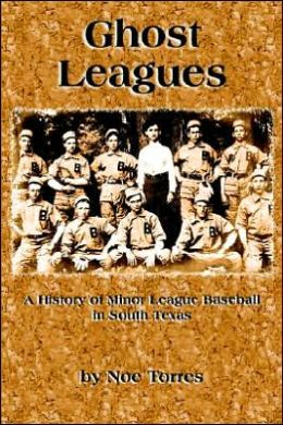 Ghost Leagues: Minor League Baseball in South Texas, 1910-1977