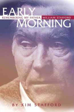 Early Morning: Remembering My Father, William Stafford