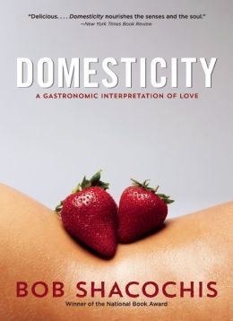 Domesticity: A Gastronomic Interpretation of Love