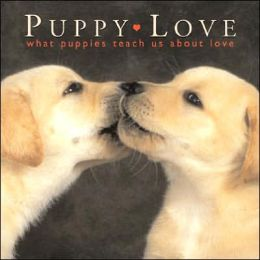 Puppy Love: What Puppies Teach Us About Love