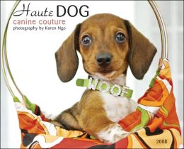 2008 Haute Dogs, Canine Couture Wall Calendar